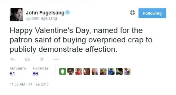 FireShot Screen Capture #032 - 'John Fugelsang on Twitter_ _Happy Valentine's Day, named for the patron saint of buying overpriced crap to publicly demonstrate affection__' - twitter_com_JohnFugelsang_statu